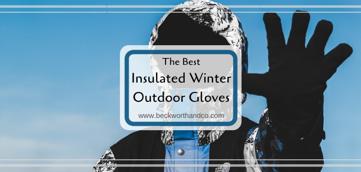 The Best Insulated Winter Outdoor Gloves
