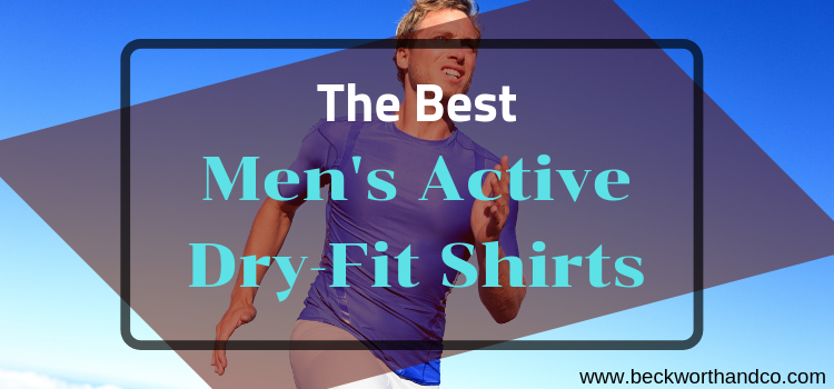 The Best Men's Active Dry-Fit Shirts