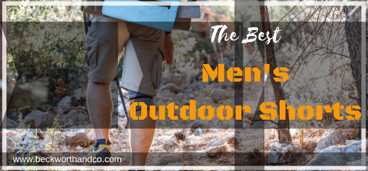 The Best Men's Outdoor Shorts