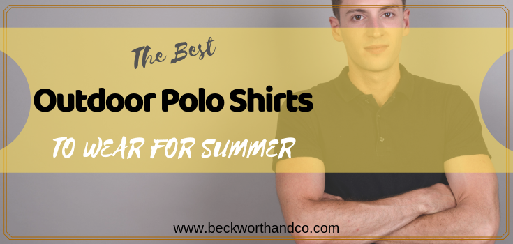 The Best Outdoor Polo Shirts To Wear For Summer