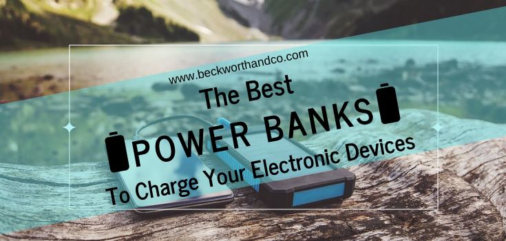 The Best Power Banks To Charge Your Electronic Devices