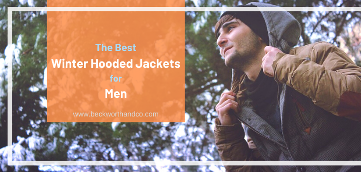 The Best Winter Hooded Jackets for Men