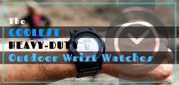The Coolest Heavy-Duty Outdoor Wrist Watches