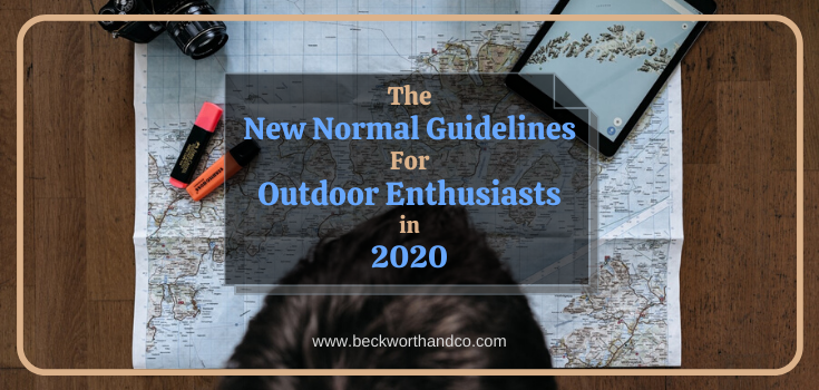 The New Normal Guidelines For Outdoor Enthusiasts in 2020