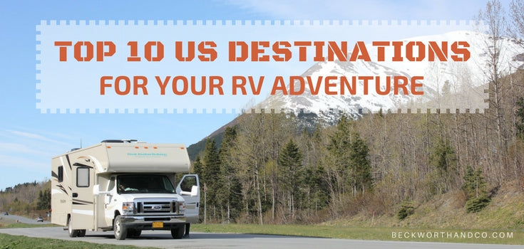 Top 10 US Destinations for Your RV Adventure