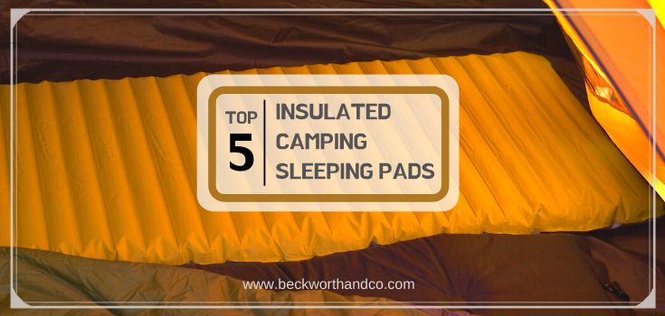 Top 5 Insulated Camping Sleeping Pads