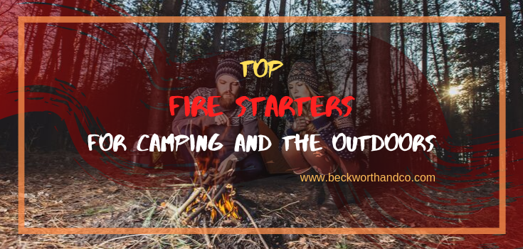 Top Fire Starters For Camping and the Outdoors