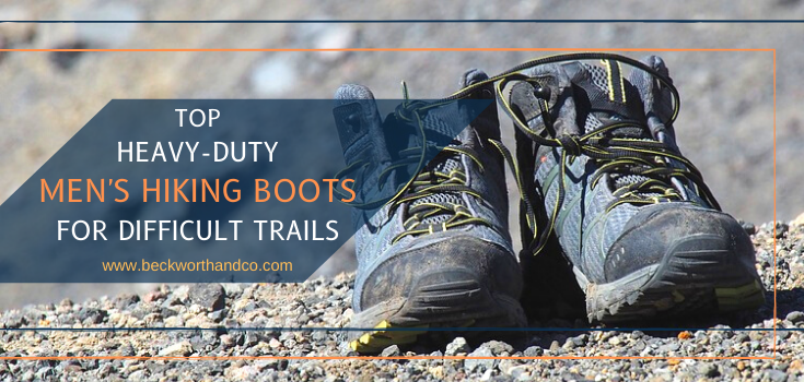 Top Heavy-Duty Men's Hiking Boots for Difficult Trails