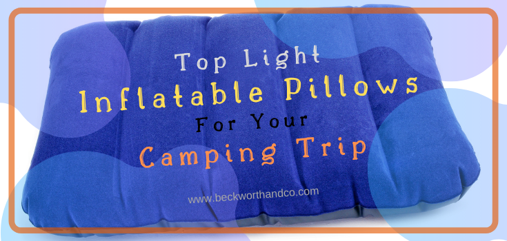 Top Light Inflatable Pillows For Your Camping Trip
