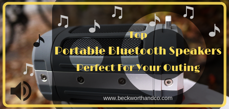 Top Portable Bluetooth Speakers Perfect For Your Outing