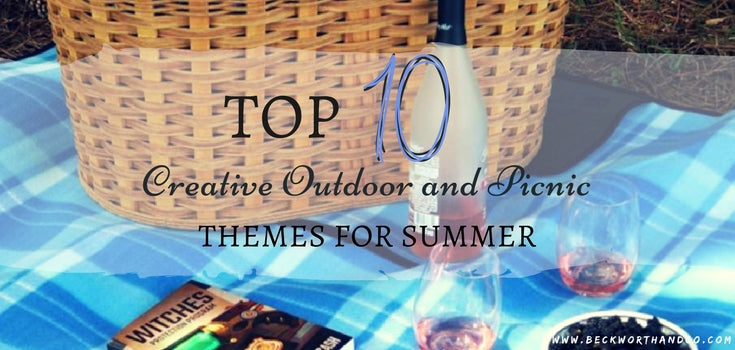 Top Ten Creative Outdoor and Picnic Themes for Summer