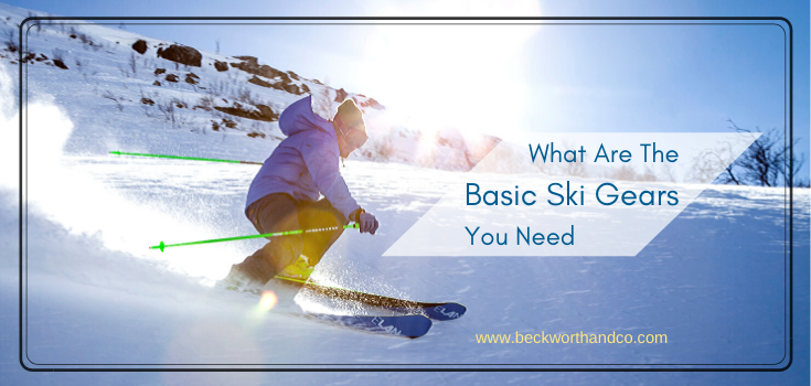 What Are The Basic Ski Gears You Need