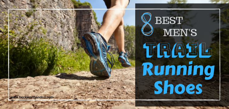 The 8 Best Mens Trail Running Shoes 2018-2019
