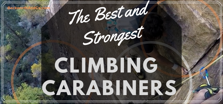 The Best And Strongest Climbing Carabiners