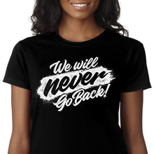 Load image into Gallery viewer, Never Go Back - Unisex Shirt