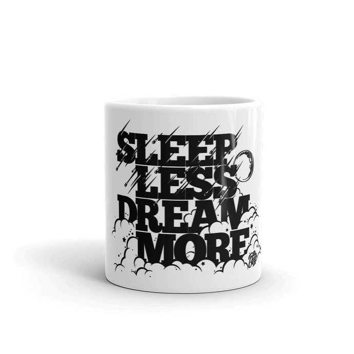 Sleep Less, Dream More Mug