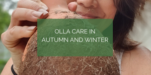 Olla care in Autumn and Winter