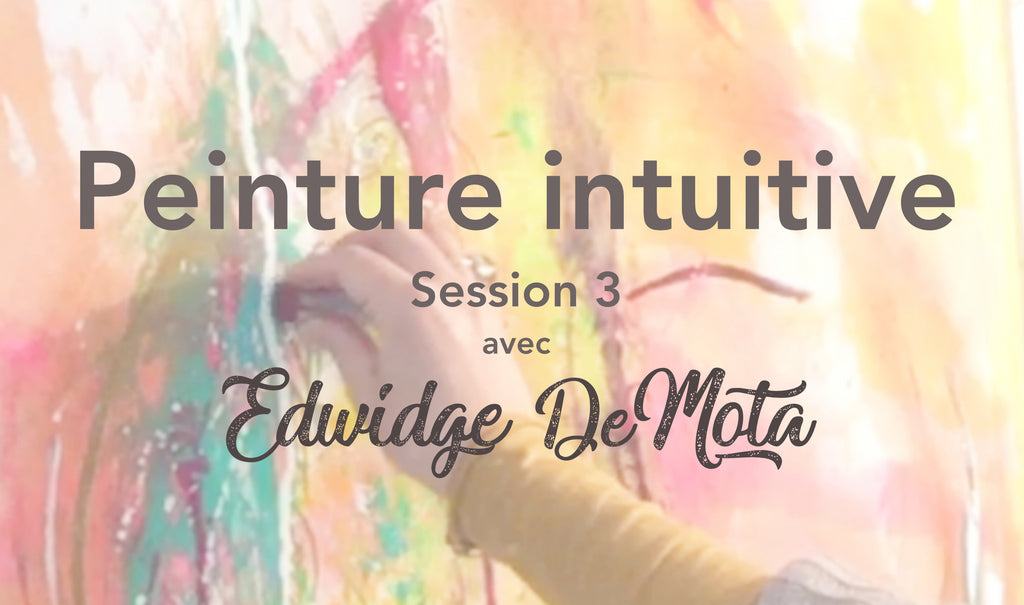 Peinture intuitive - session 3