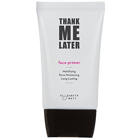 Thank Me Later Primer. Paraben-free and Cruelty Free.  Face Primer (30G)