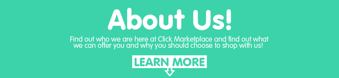 About Us! Find out who we are here at Click Marketplace and find out what we can offer you and why you should choose to shop with us! LEARN MORE BELOW!