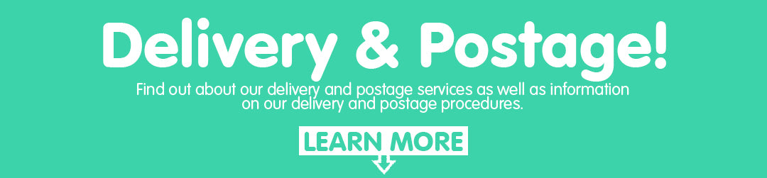 Delivery & Postage! Find out about our delivery and postage services as well as information on our delivery and postage procedures. LEARN MORE BELOW