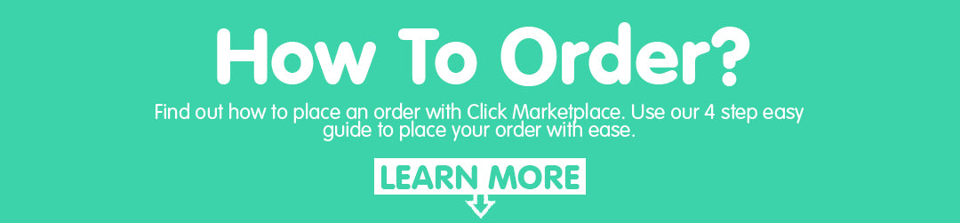 How To Order? Find out how to place an order with Click Marketplace. Use our 4 step easy guide to place your order with ease. LEARN MORE BELOW!