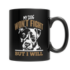 Limited Edition - My Dog Won't Fight But I Will - Royalty Express Hub