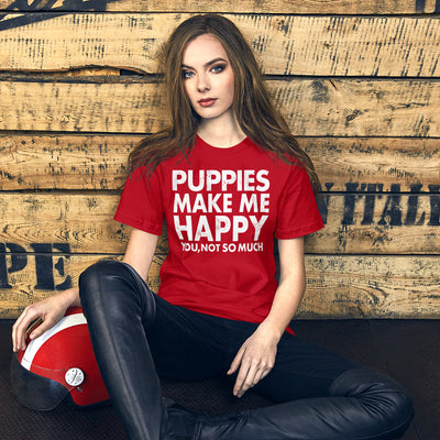 Puppies Make Me Happy Unisex T-Shirt - Royalty Express Hub