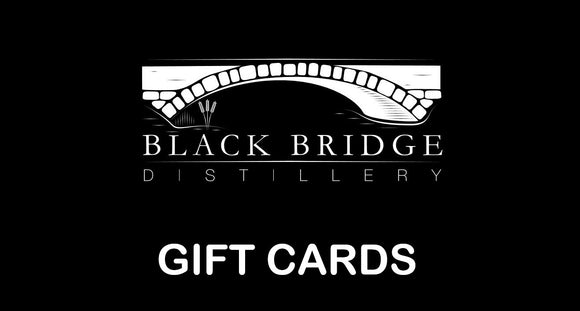 GIFT CARDS @ Black Bridge Distillery