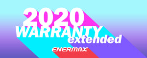 Enermax USA Extends Warranty For All Purchases Made In 2020