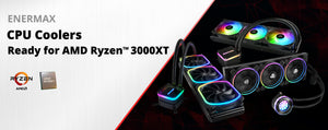 AMD recommends ENERMAX All-In-One Liquid Coolers for AMD Ryzen™ 3000XT Series Desktop Processors