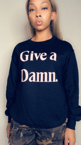 GIVE A DAMN SWEATSHIRT