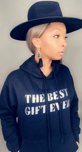 THE BEST GIFT EVER Hoodie