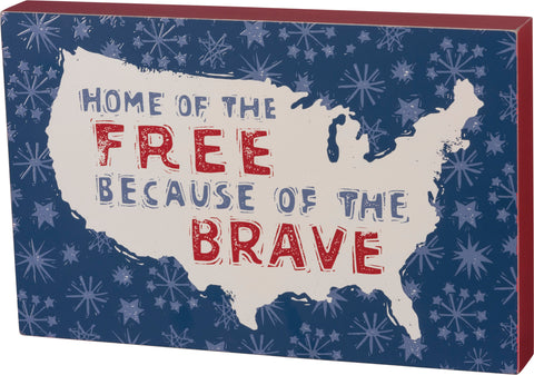 Home of the Free Because of the Brave Box Sign