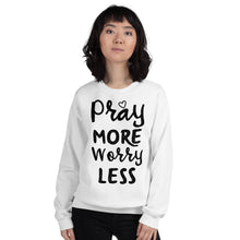 Load image into Gallery viewer, Pray More Worry Less Sweatshirt