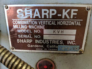 1979 Sharp KVH Combination Vertical Horizontal Mill