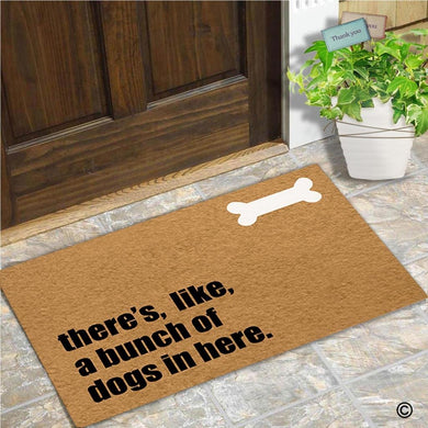 Funny  There's,Like,A Bunch Of Dogs In Here Creative Designed Door Mat