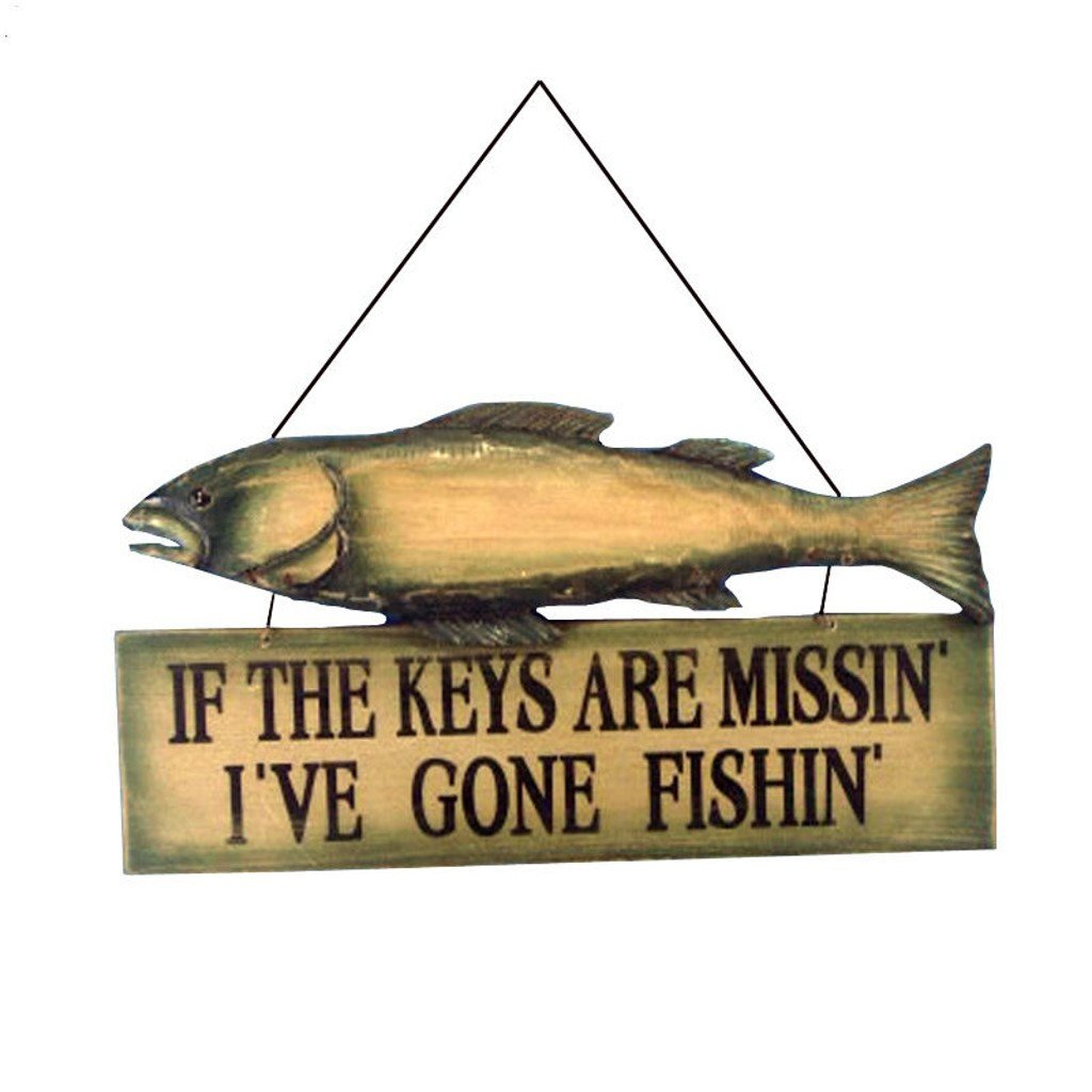 If the Keys Are Missin I've Gone Fishin Key Hook