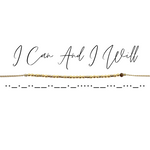 I CAN AND I WILL Morse Code Mantra® Bracelet