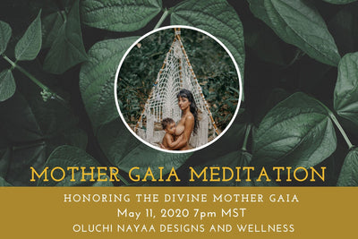Mother Gaia (Earth) Meditation and Ceremony