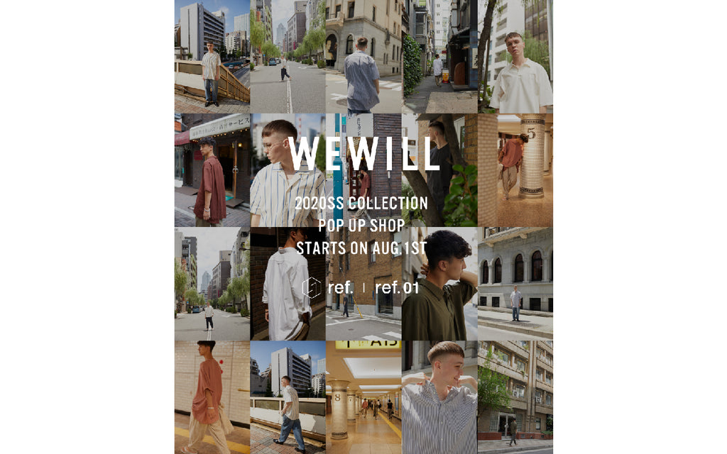 【WEWILL 2020SS COLLECTION POP UP SHOP】2020.8.1(sat)〜