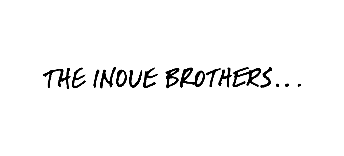 THE-INOUE-BROTHERS