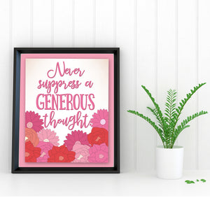Never Suppress A Generous Thought Print