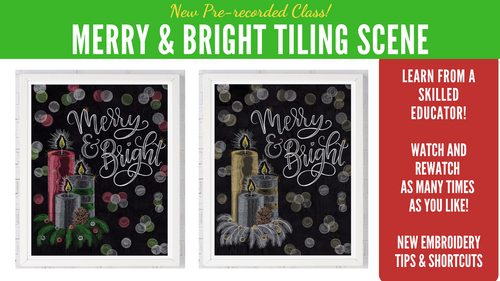 Pre-recorded Class: Merry & Bright Tiling Scene Project