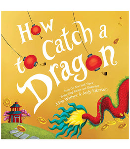 Sourcebooks How To Catch a Dragon