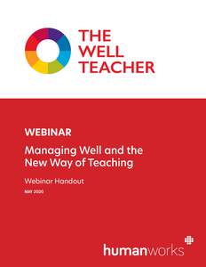 The Well Teacher Webinar Managing Well and the New Way of Teacher During COVID-19 handout title page