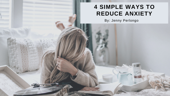 4 Simple Ways to Reduce Anxiety