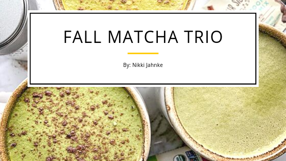 Fall Matcha Trio - 3 Fall Matcha Latte Recipes