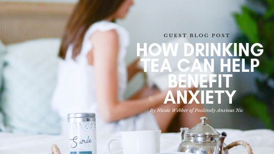 How Drinking Tea Can Benefit Anxiety