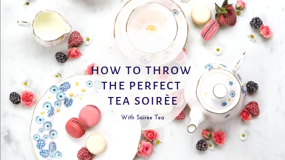 How to Throw the Perfect Tea Soirée